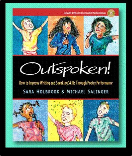 Outspoken! How to Improve Writing and Speaking Skills Through Poetry Performance